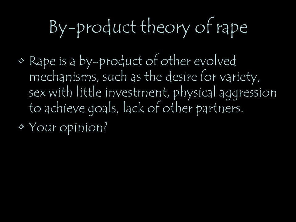 By-product theory of rape
