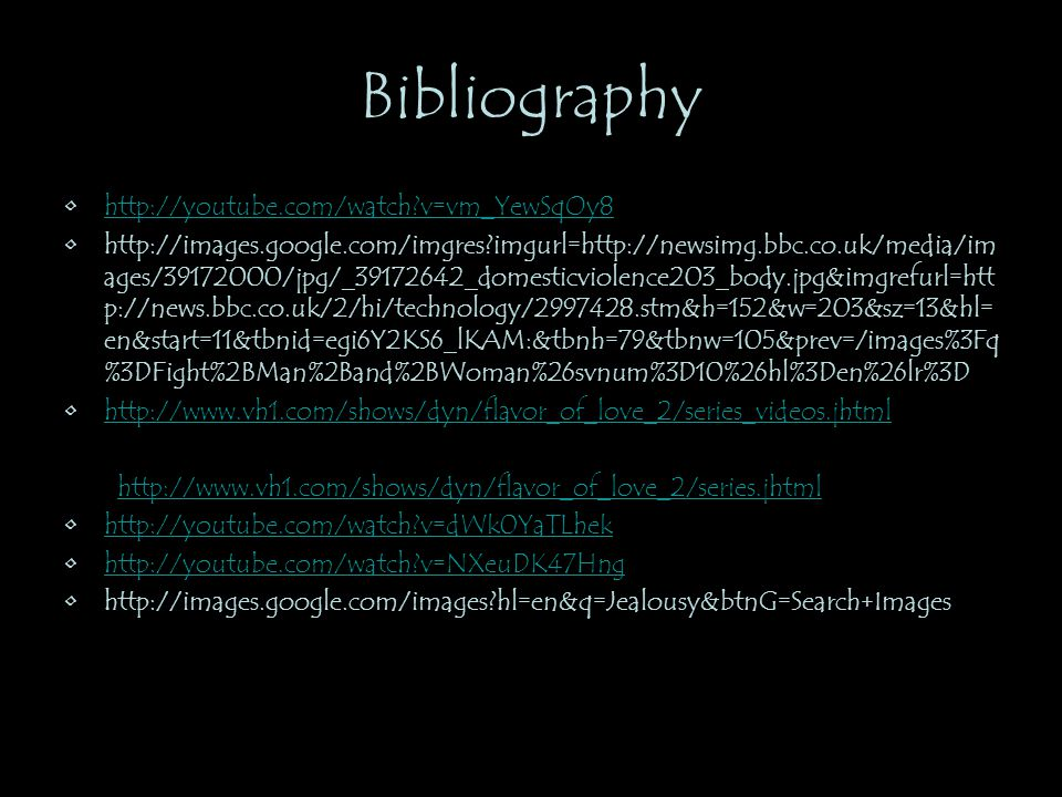 Bibliography http://youtube.com/watch v=vm_YewSqOy8