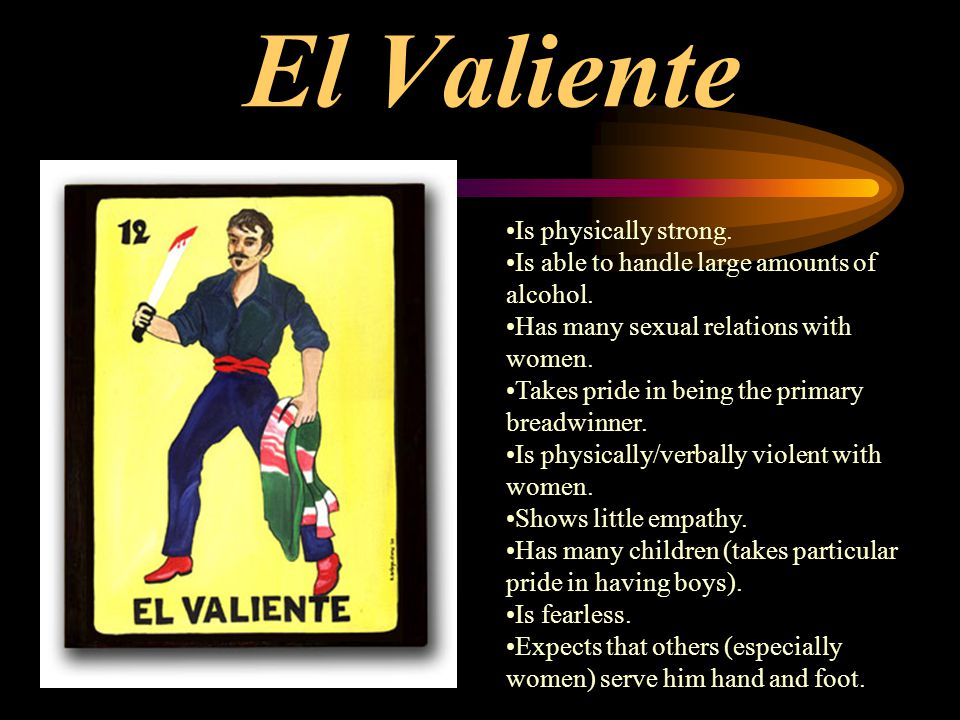 El Valiente Is physically strong.