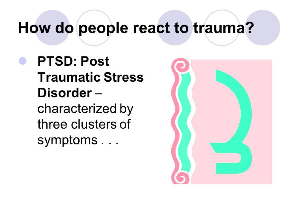 How do people react to trauma