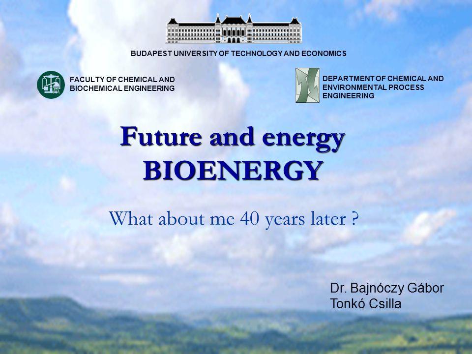 Future and energy BIOENERGY