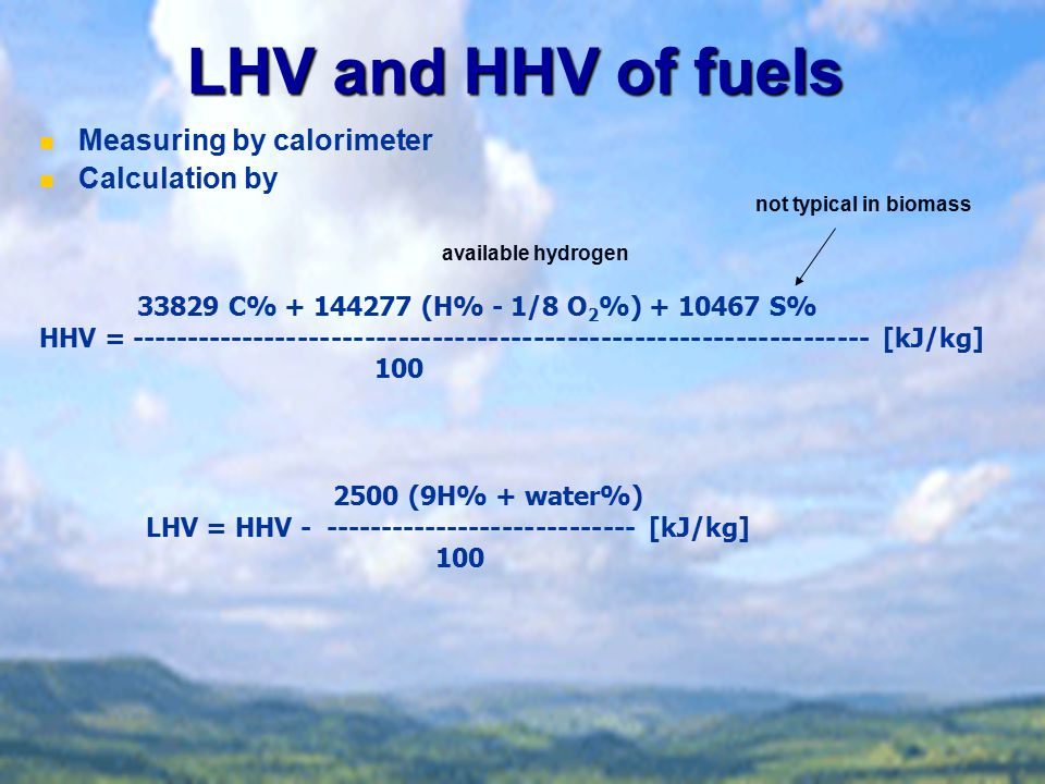 LHV and HHV of fuels Measuring by calorimeter Calculation by