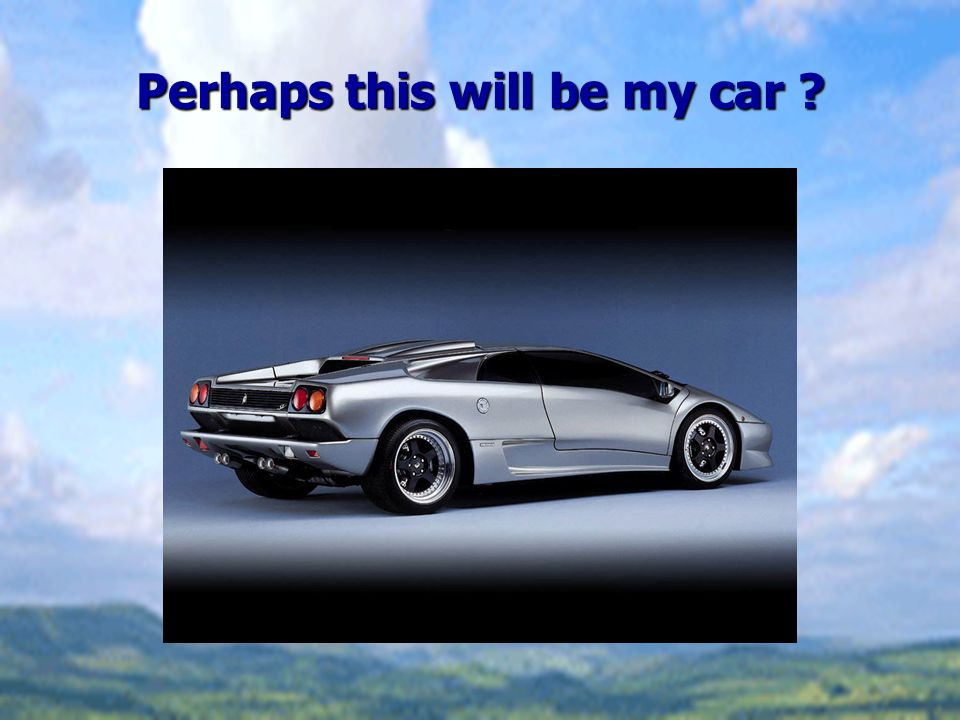 Perhaps this will be my car
