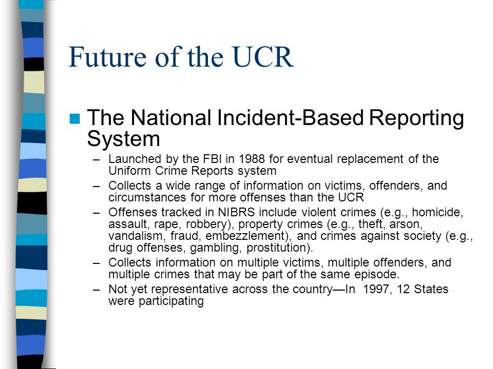 Future of the UCR The National Incident-Based Reporting System