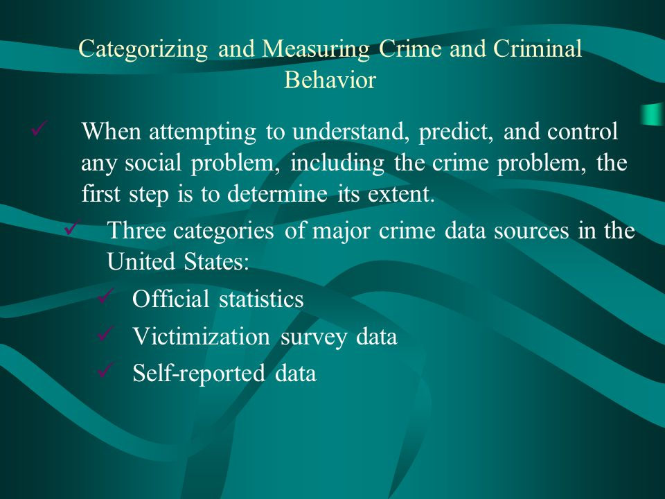 Categorizing and Measuring Crime and Criminal Behavior