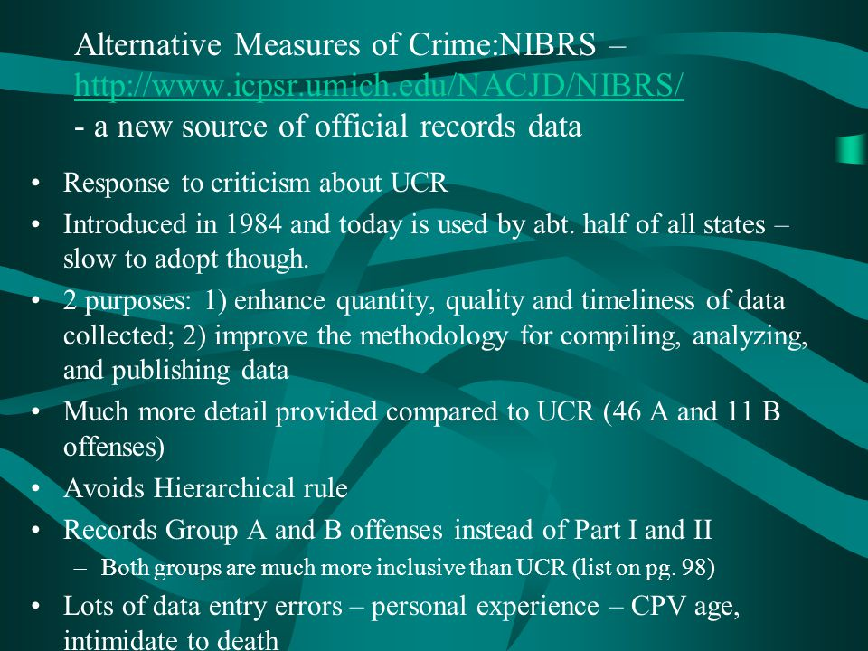 Alternative Measures of Crime:NIBRS – http://www. icpsr. umich