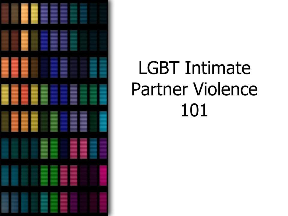 LGBT Intimate Partner Violence 101