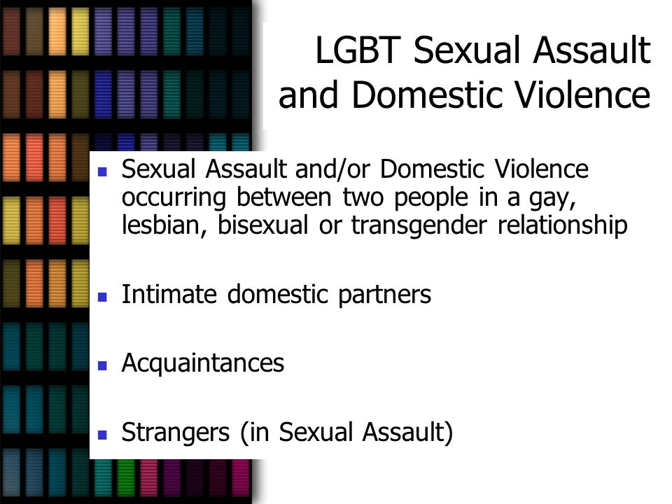 LGBT Sexual Assault and Domestic Violence
