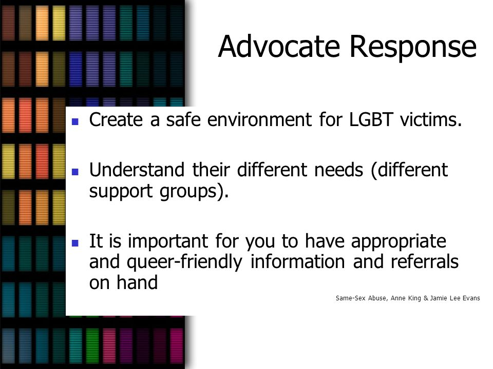 Advocate Response Create a safe environment for LGBT victims.