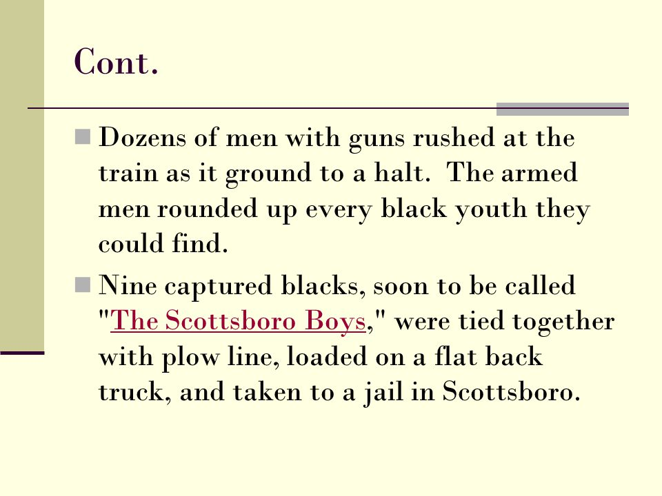 Cont. Dozens of men with guns rushed at the train as it ground to a halt. The armed men rounded up every black youth they could find.