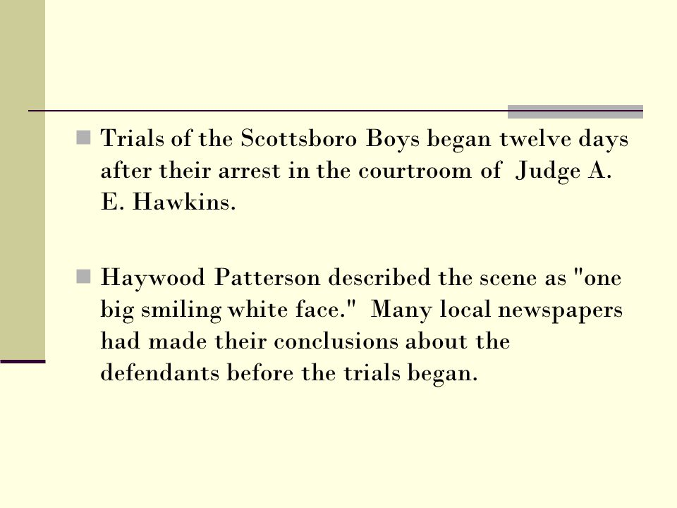 Trials of the Scottsboro Boys began twelve days after their arrest in the courtroom of Judge A. E. Hawkins.