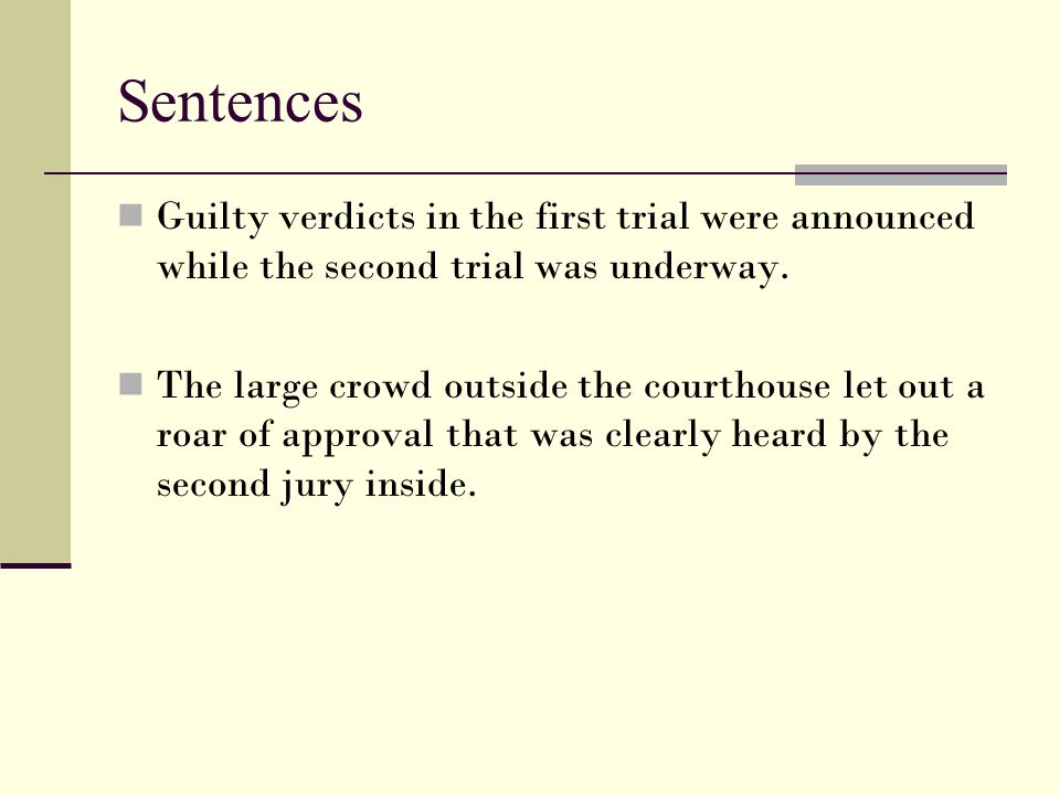 Sentences Guilty verdicts in the first trial were announced while the second trial was underway.