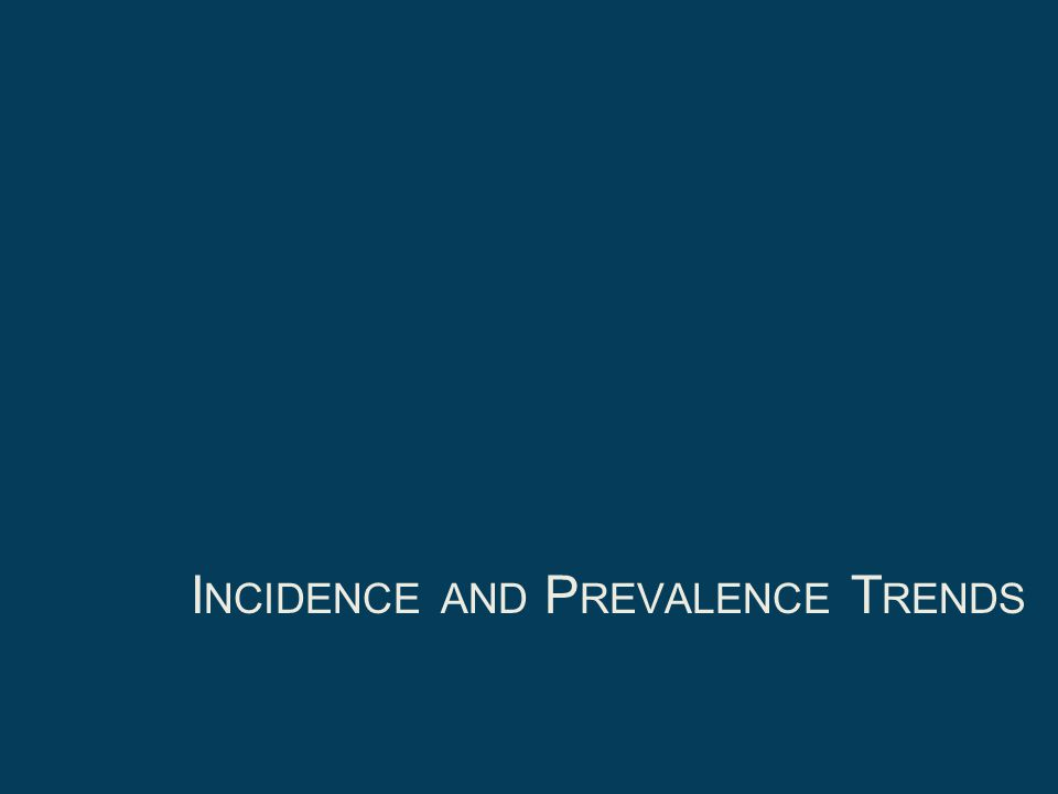 Incidence and Prevalence Trends