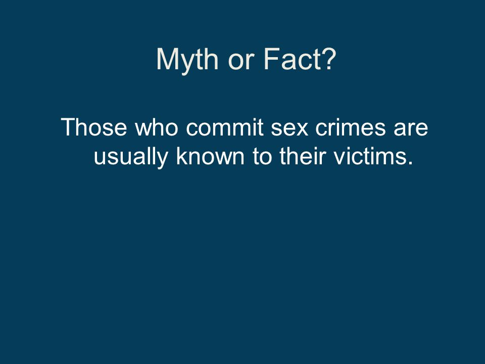 Those who commit sex crimes are usually known to their victims.