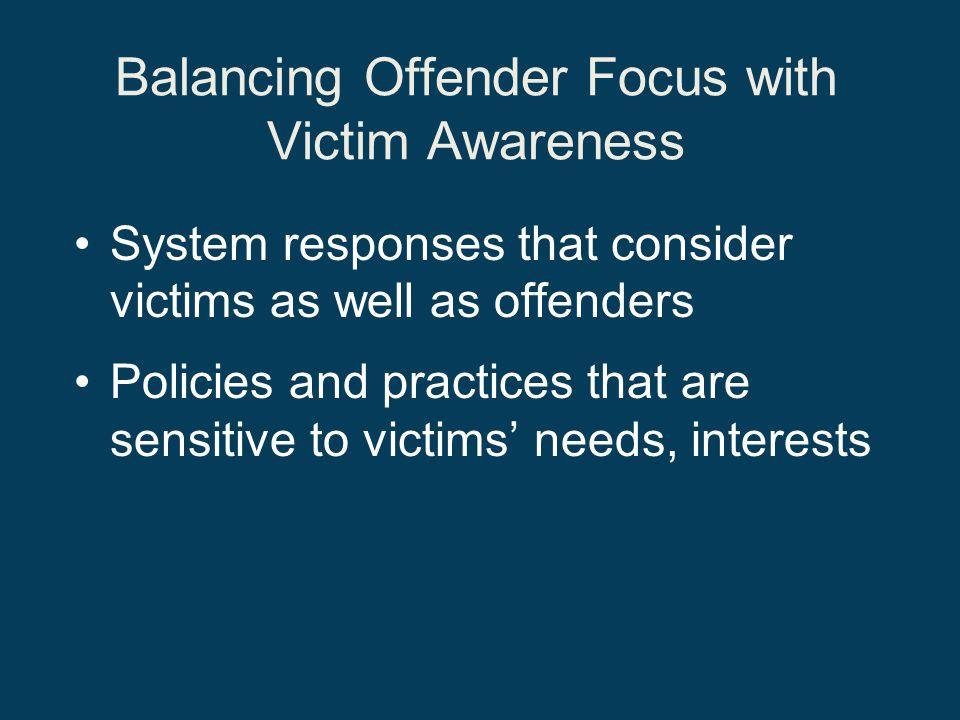 Balancing Offender Focus with Victim Awareness