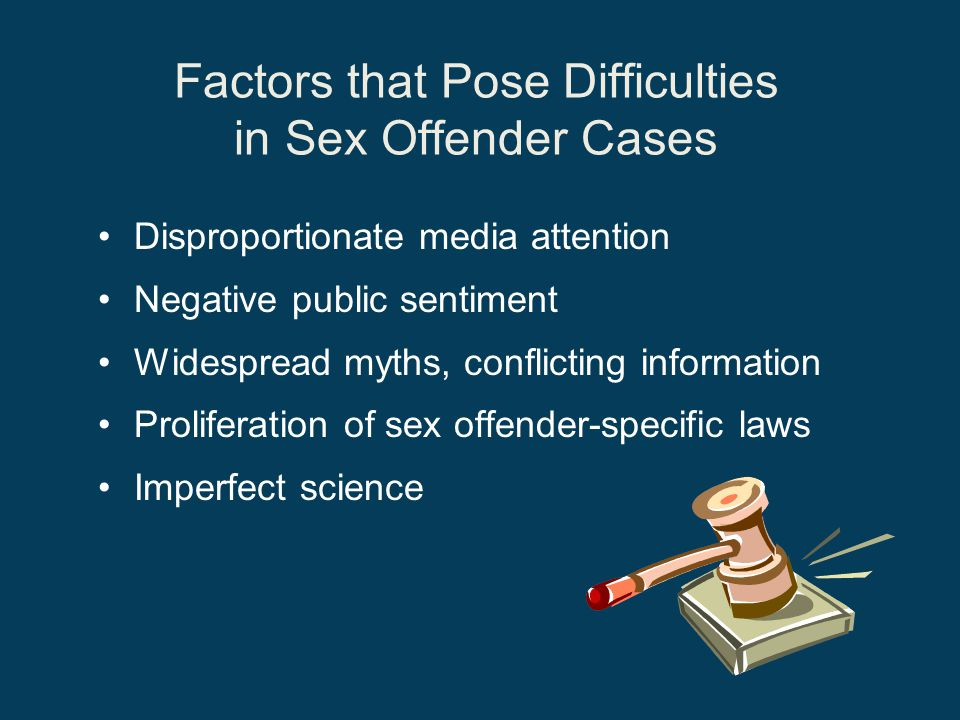 Factors that Pose Difficulties in Sex Offender Cases