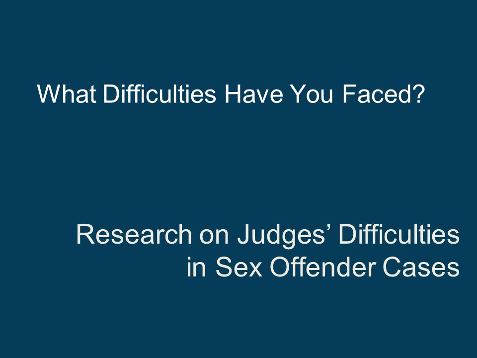 Research on Judges' Difficulties in Sex Offender Cases