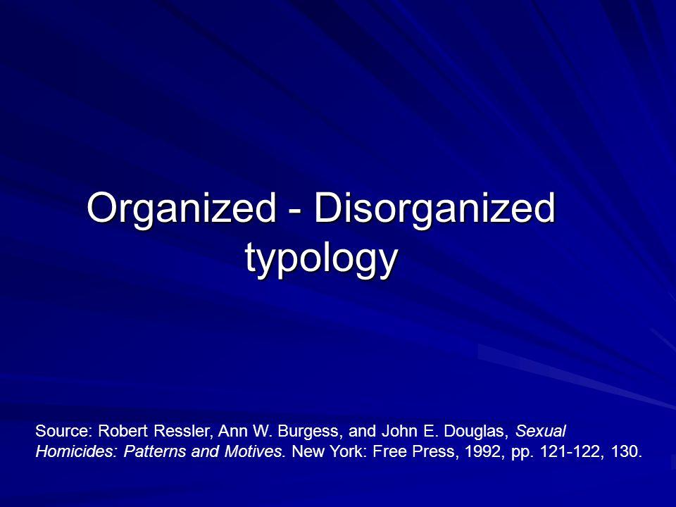 Organized - Disorganized typology