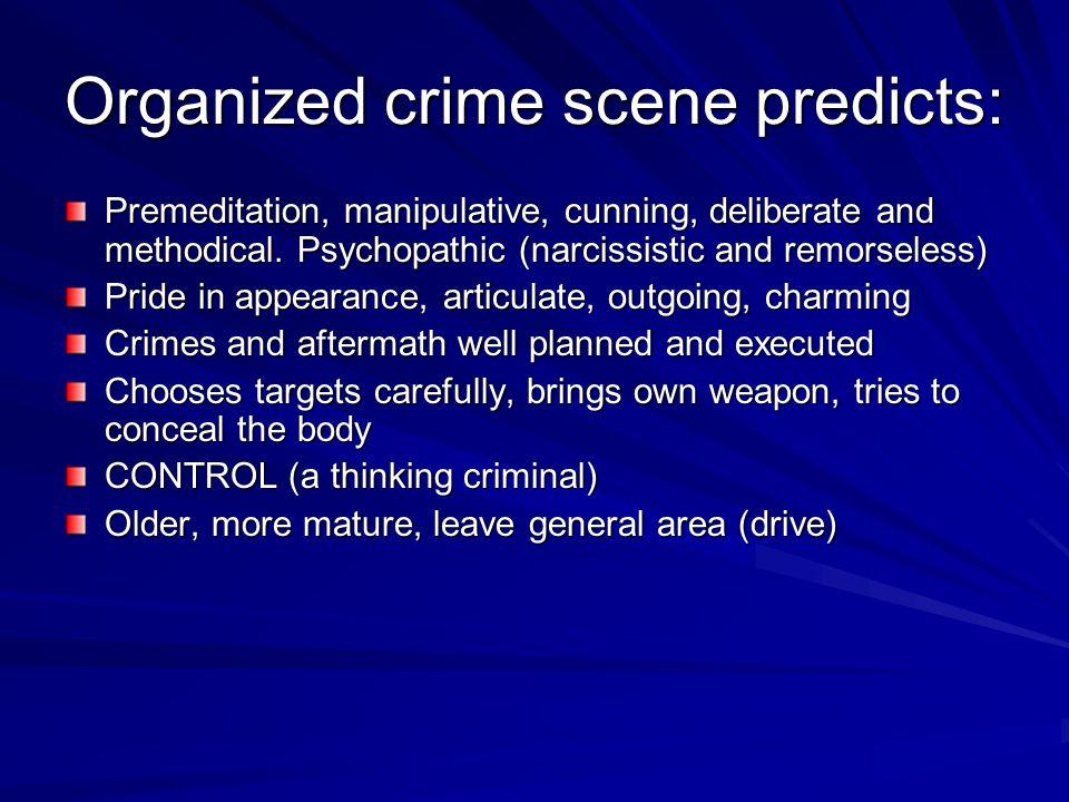 Organized crime scene predicts: