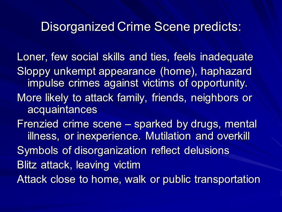 Disorganized Crime Scene predicts: