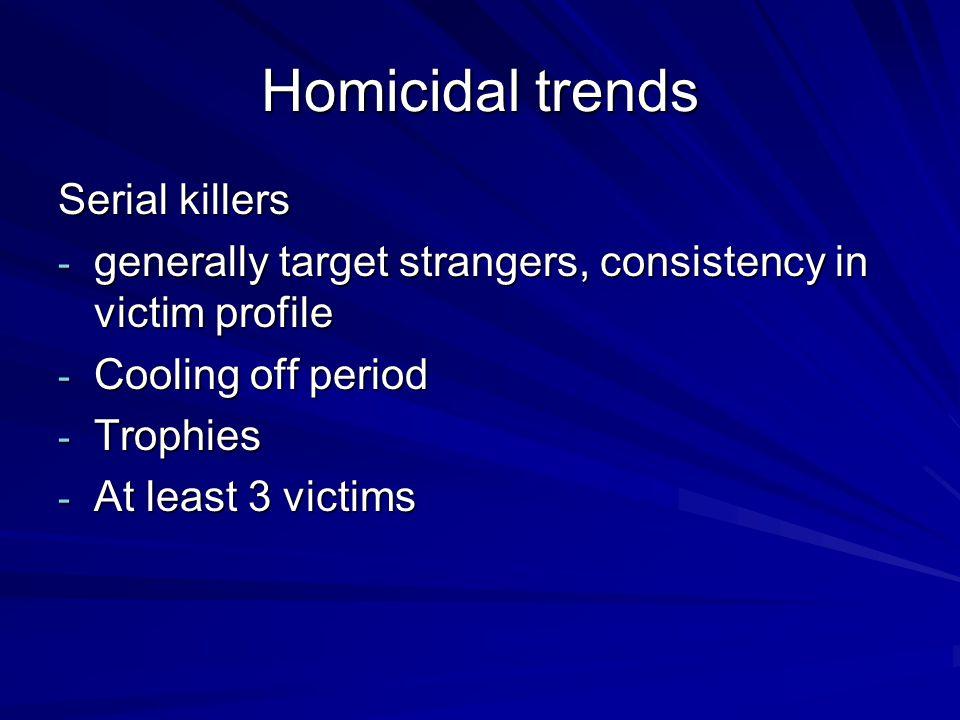 Homicidal trends Serial killers