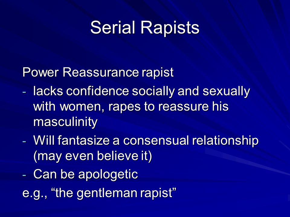Serial Rapists Power Reassurance rapist