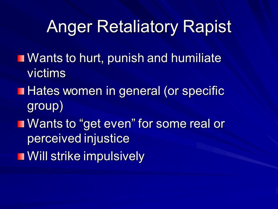 Anger Retaliatory Rapist