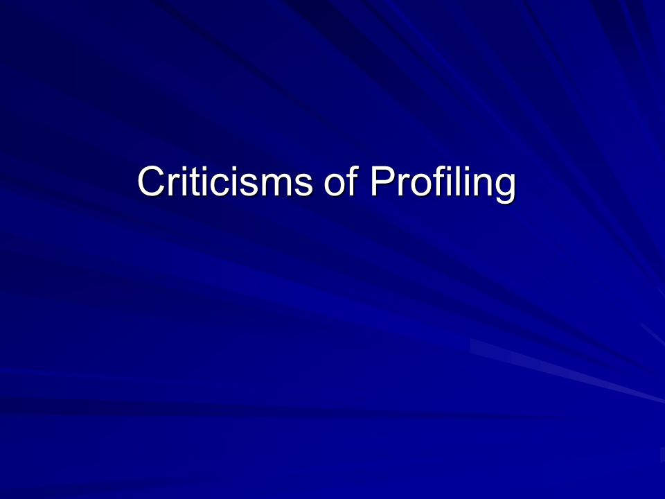 Criticisms of Profiling