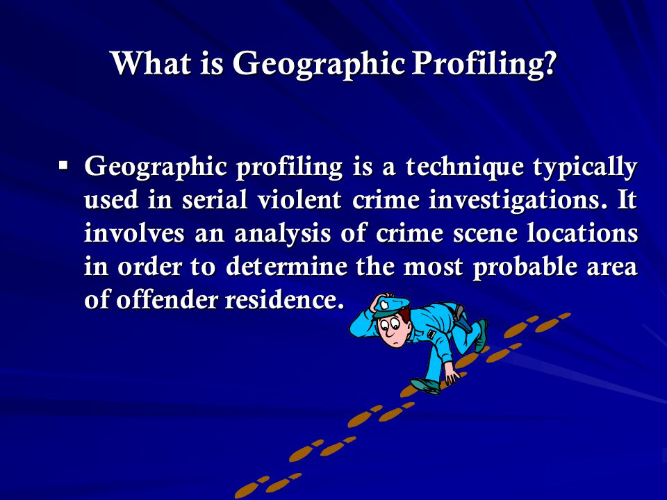 What is Geographic Profiling