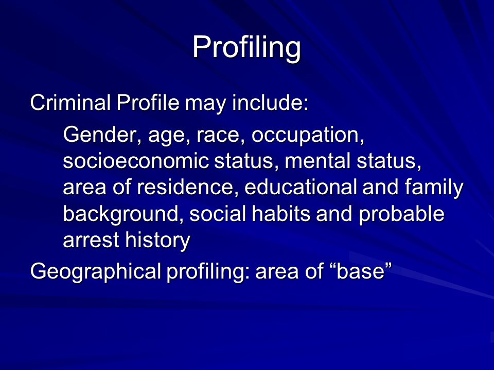 Profiling Criminal Profile may include: