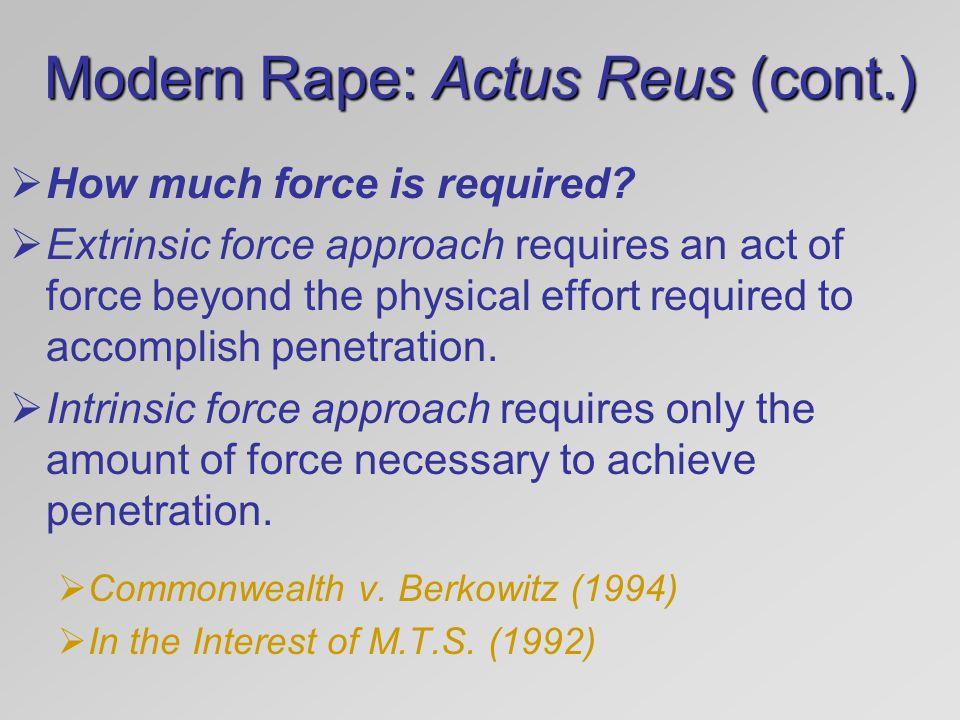 Modern Rape: Actus Reus (cont.)