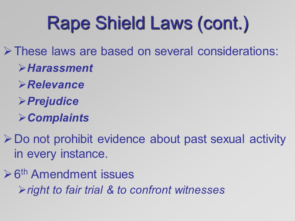 Rape Shield Laws (cont.)