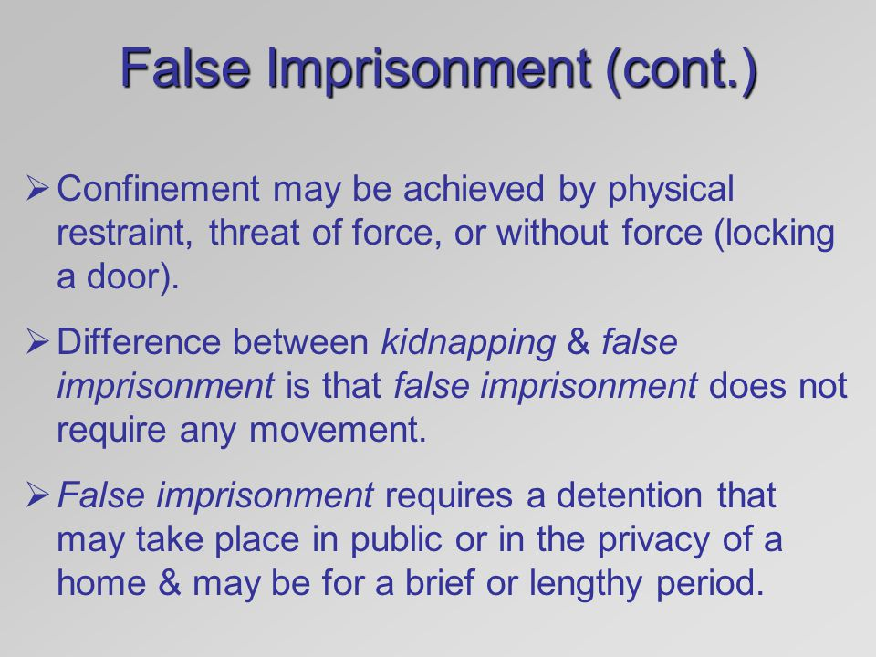 False Imprisonment (cont.)