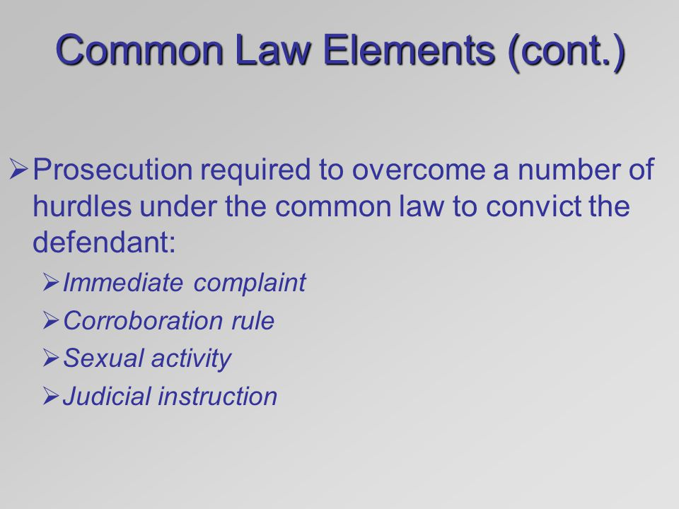 Common Law Elements (cont.)