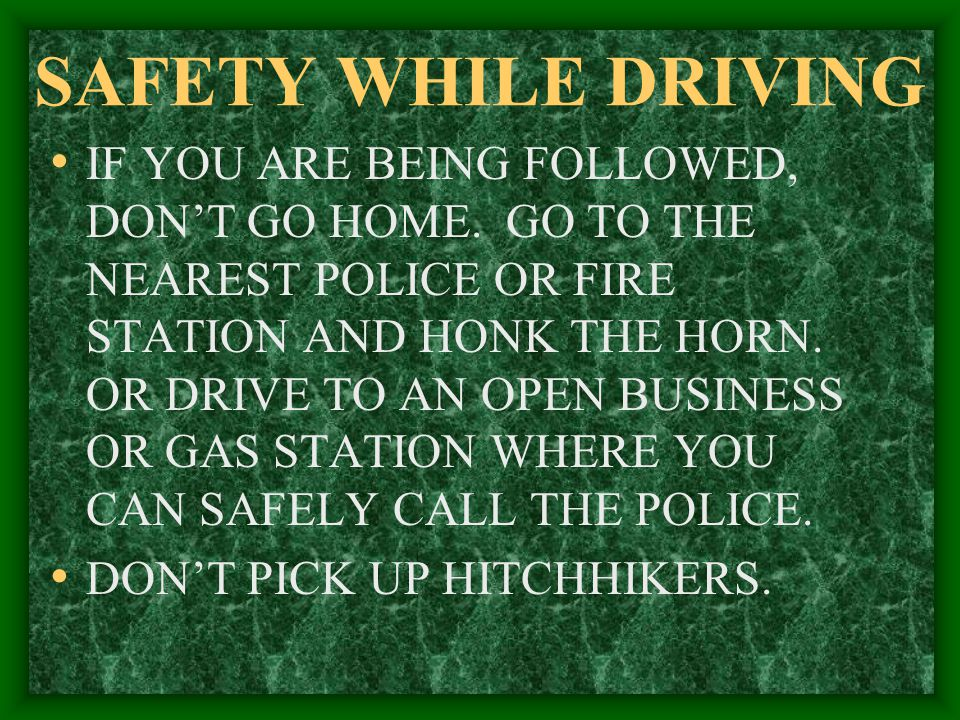 SAFETY WHILE DRIVING