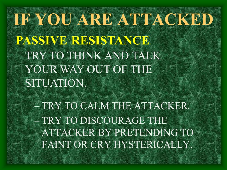 IF YOU ARE ATTACKED PASSIVE RESISTANCE