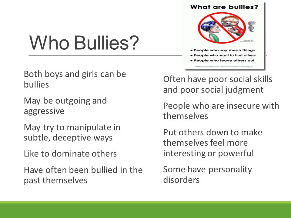 Who Bullies Both boys and girls can be bullies