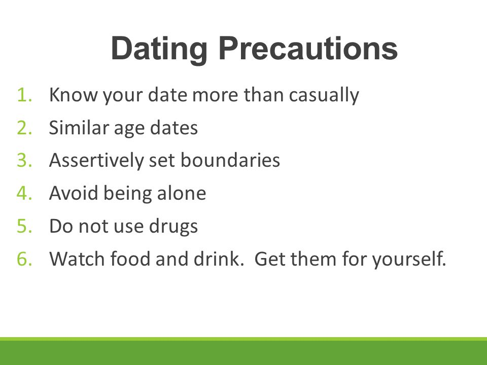 Dating Precautions Know your date more than casually Similar age dates