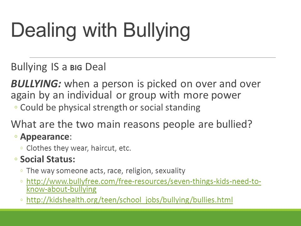Dealing with Bullying Bullying IS a BIG Deal