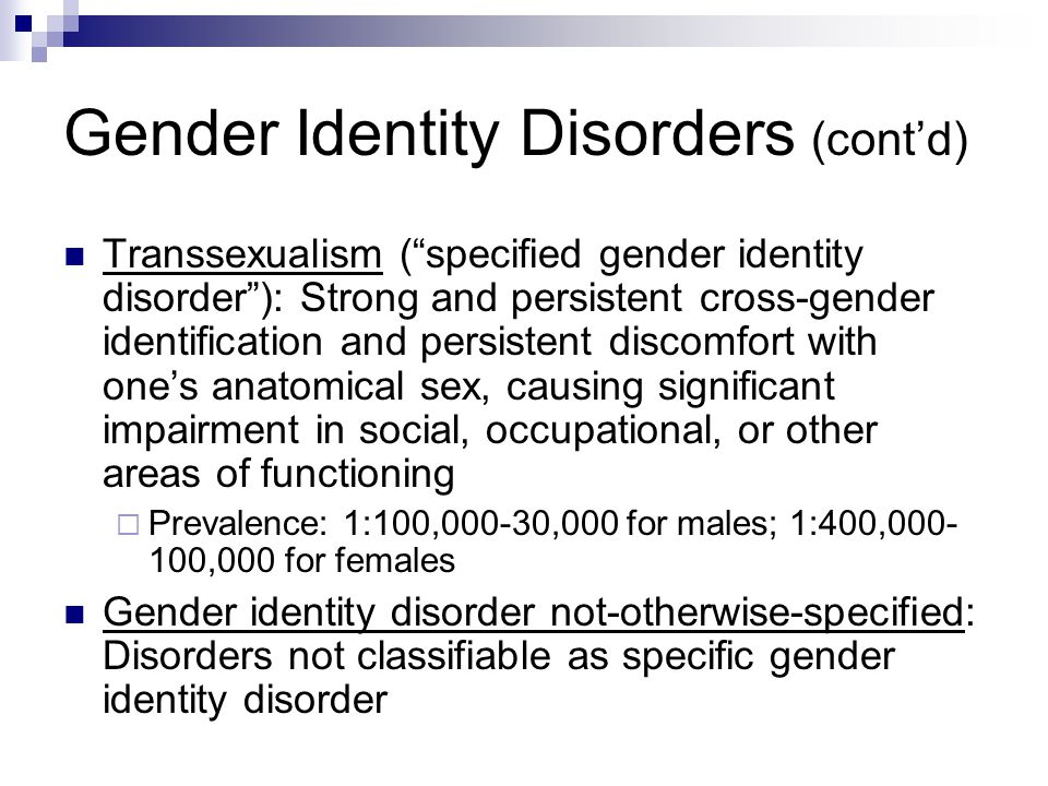 Gender Identity Disorders (cont'd)