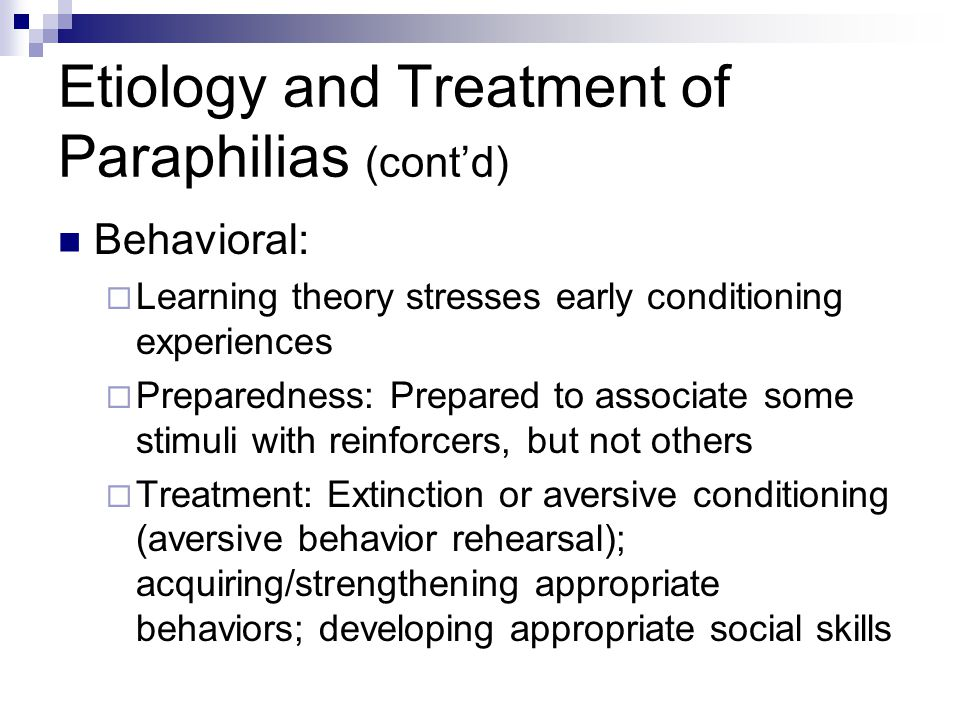 Etiology and Treatment of Paraphilias (cont'd)