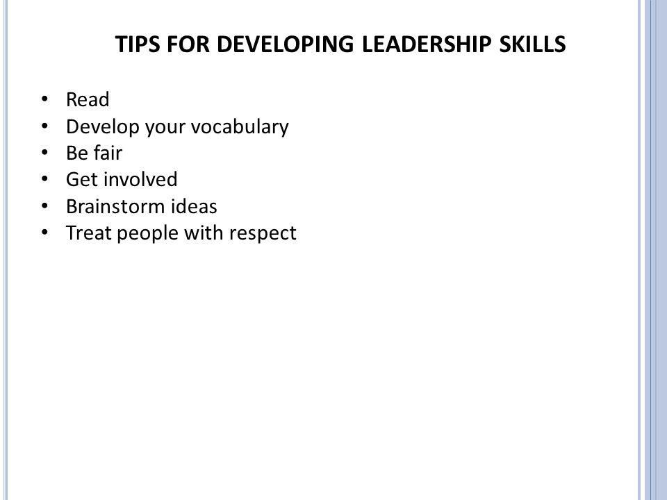 TIPS FOR DEVELOPING LEADERSHIP SKILLS