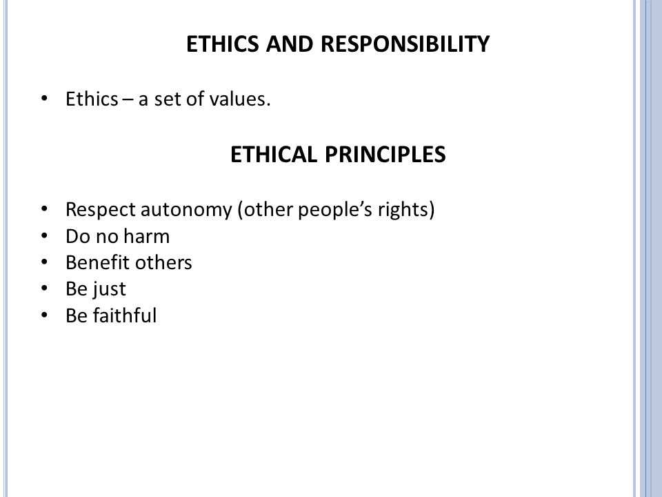 ETHICS AND RESPONSIBILITY