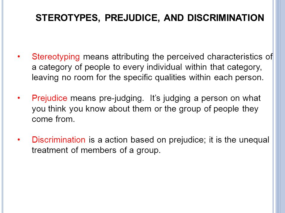 STEROTYPES, PREJUDICE, AND DISCRIMINATION