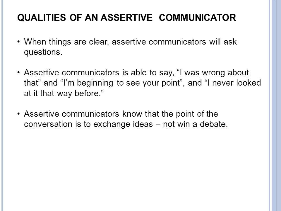 QUALITIES OF AN ASSERTIVE COMMUNICATOR
