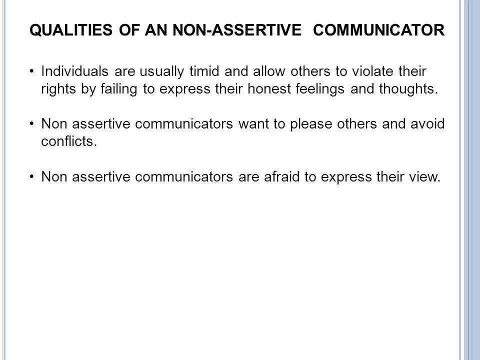 QUALITIES OF AN NON-ASSERTIVE COMMUNICATOR