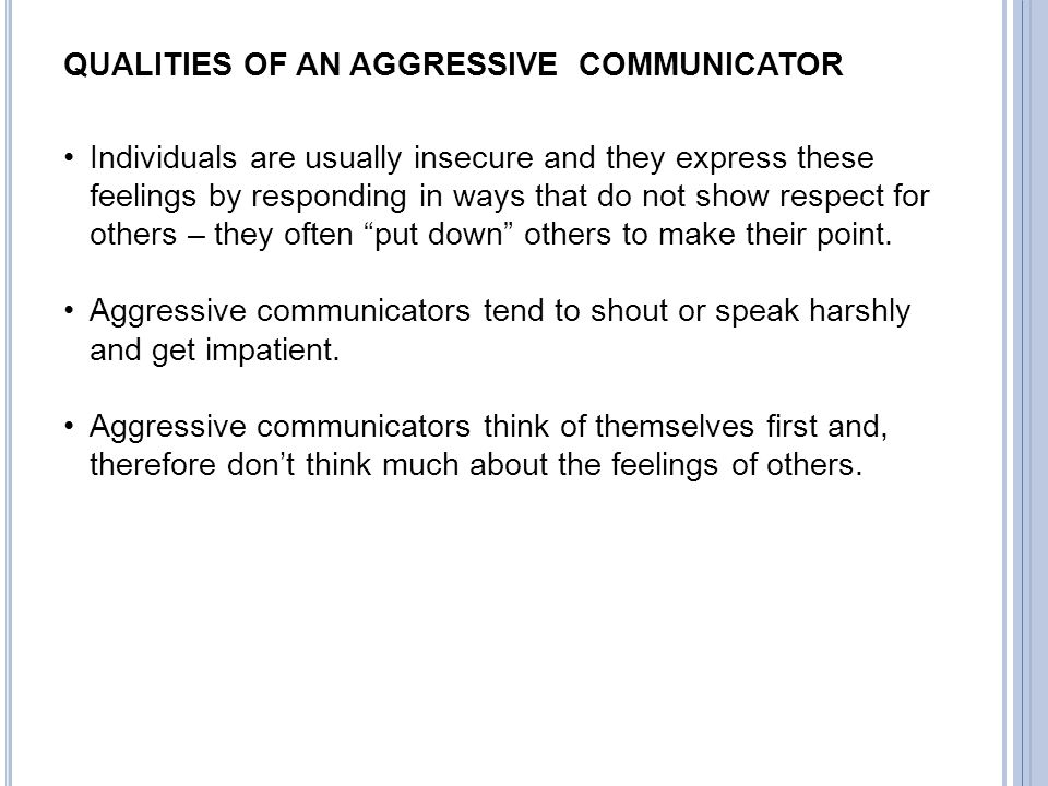 QUALITIES OF AN AGGRESSIVE COMMUNICATOR