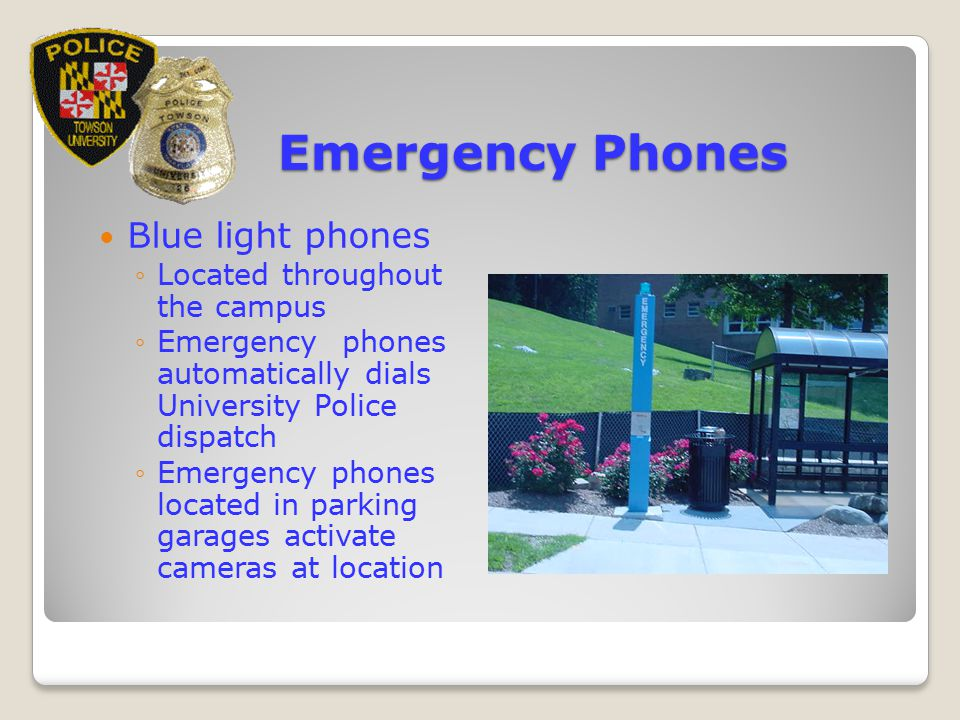 Emergency Phones Blue light phones Located throughout the campus