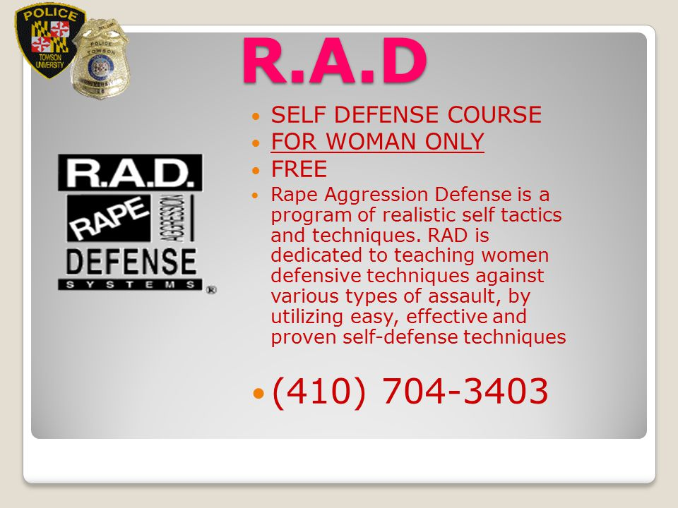 R.A.D (410) 704-3403 SELF DEFENSE COURSE FOR WOMAN ONLY FREE