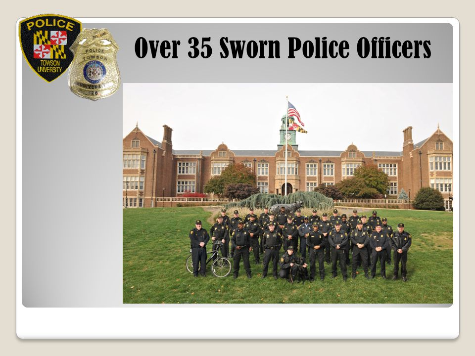 Over 35 Sworn Police Officers